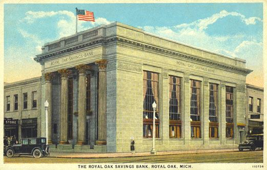 The Royal Oak Savings Bank at Main and Fourth, circa 1920